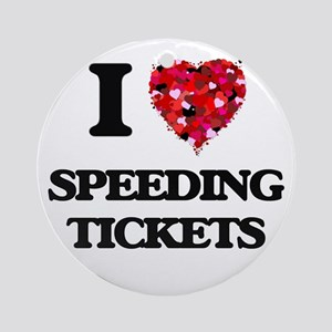 I love Speeding Tickets Ornament (Round)