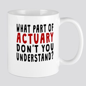 What Part Of Actuary Mugs