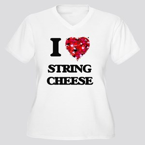 I love String Cheese Plus Size T-Shirt