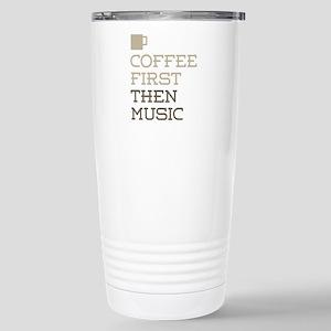 Coffee Then Music Stainless Steel Travel Mug