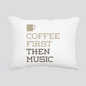 Coffee Then Music Rectangular Canvas Pillow