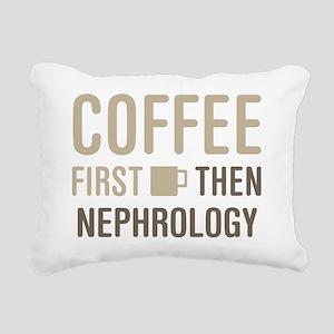 Coffee Then Nephrology Rectangular Canvas Pillow