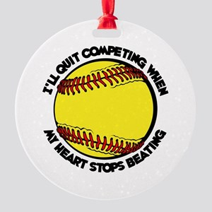 QUIT SOFTBALL Round Ornament