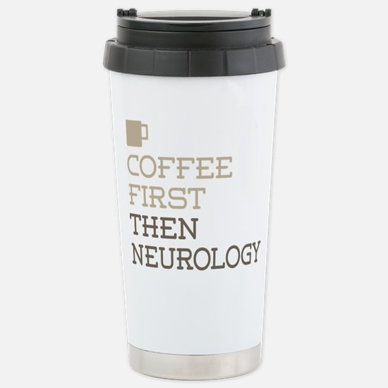 Coffee Then Neurology Stainless Steel Travel Mug