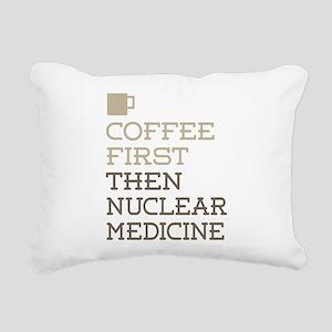 Coffee Then Nuclear Medi Rectangular Canvas Pillow