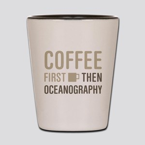 Coffee Then Oceanography Shot Glass