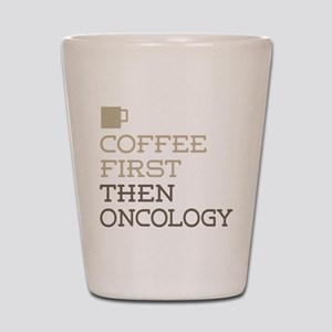 Coffee Then Oncology Shot Glass