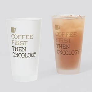 Coffee Then Oncology Drinking Glass
