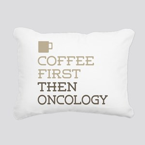 Coffee Then Oncology Rectangular Canvas Pillow