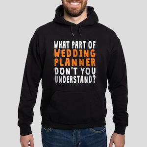 What Part Of Wedding Planner Hoodie