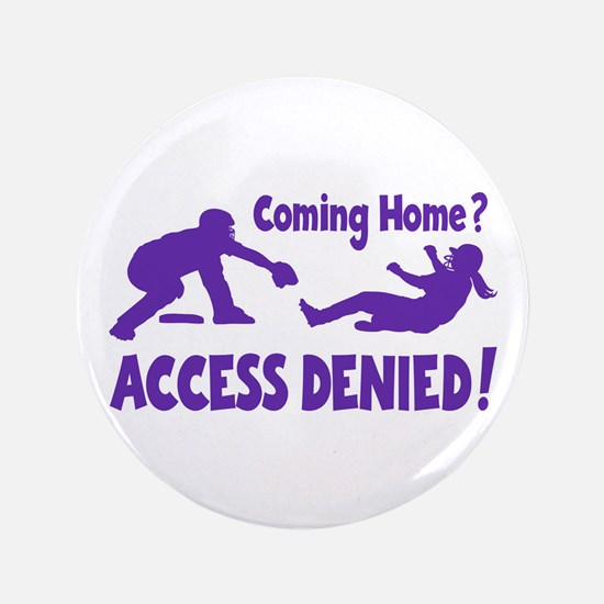 "ACCESS DENIED 3.5"" Button"