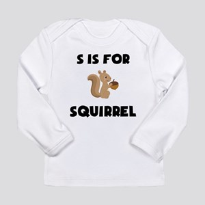 S Is For Squirrel Long Sleeve T-Shirt