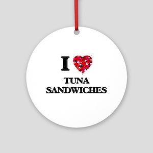 I love Tuna Sandwiches Ornament (Round)