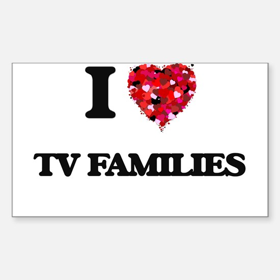 I love Tv Families Decal
