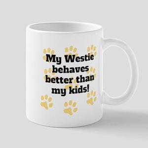 My Westie Behaves Better Mugs