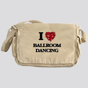 I love Ballroom Dancing Messenger Bag