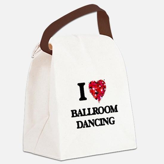 I love Ballroom Dancing Canvas Lunch Bag