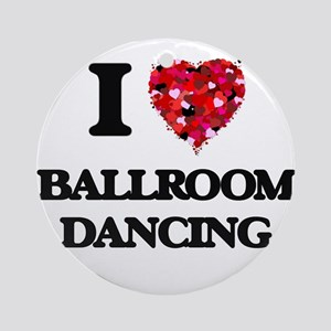 I love Ballroom Dancing Ornament (Round)