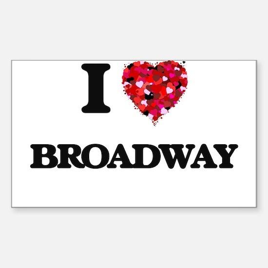I love Broadway Decal