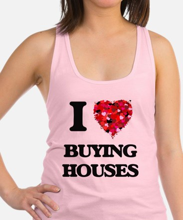 I love Buying Houses Racerback Tank Top