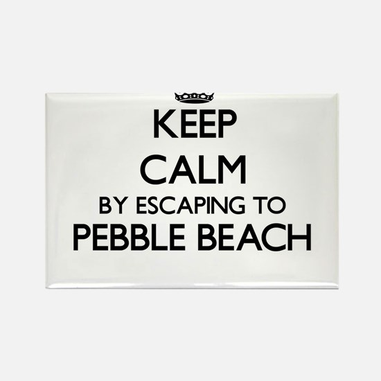Keep calm by escaping to Pebble Beach Cali Magnets