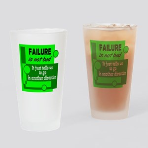 Failure Not Bad Drinking Glass