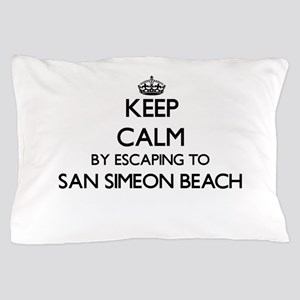 Keep calm by escaping to San Simeon Be Pillow Case