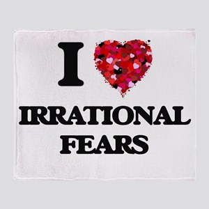 I love Irrational Fears Throw Blanket