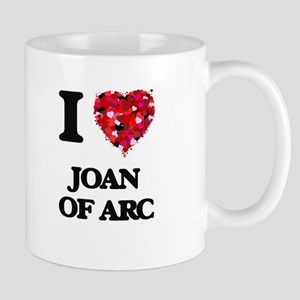 I love Joan Of Arc Mugs