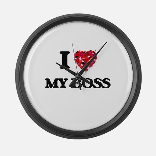 I love My Boss Large Wall Clock