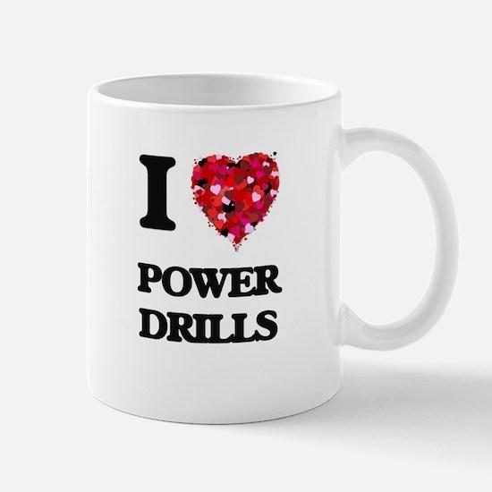 I love Power Drills Mugs