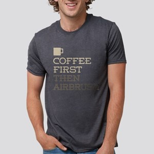Coffee Then Airbrush T-Shirt