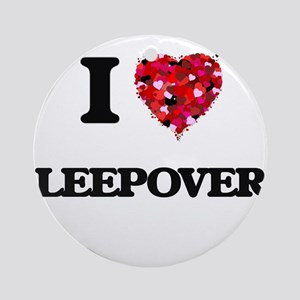 I love Sleepovers Ornament (Round)