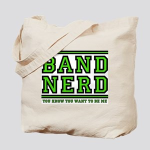 Band Nerd: You Want To Be Me Tote Bag