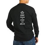 Keep Calm Pray Long Sleeve Dark T-Shirt