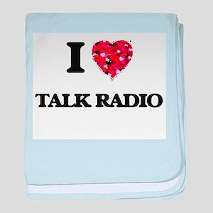 I love Talk Radio baby blanket