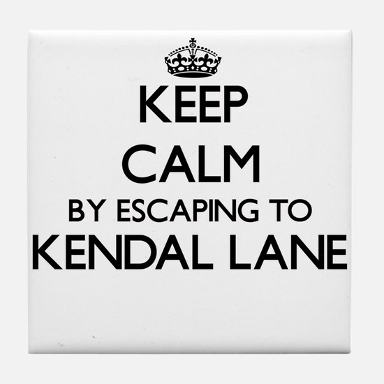 Keep calm by escaping to Kendal Lane Tile Coaster