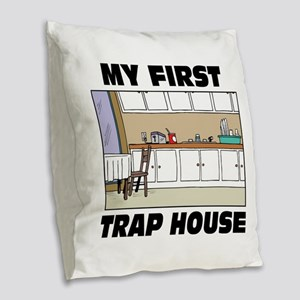 My First Trap house Burlap Throw Pillow