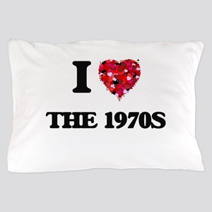 I love The 1970S Pillow Case