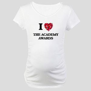 I love The Academy Awards Maternity T-Shirt