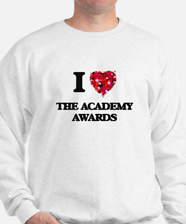 I love The Academy Awards Sweatshirt