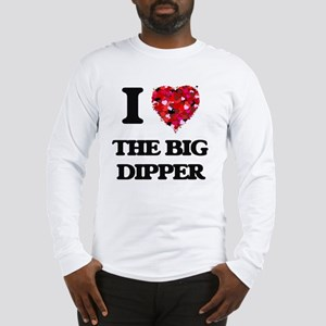 I love The Big Dipper Long Sleeve T-Shirt