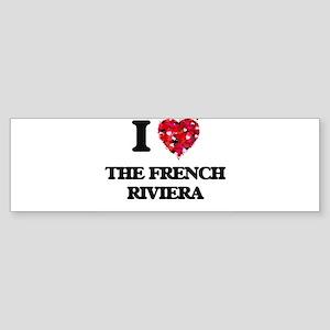I love The French Riviera Bumper Sticker