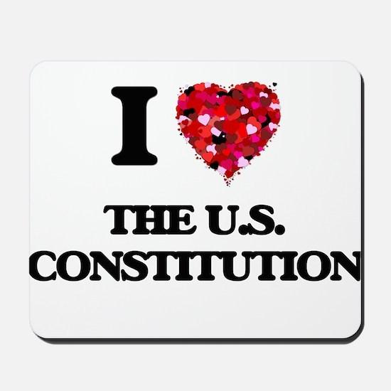 I love The U.S. Constitution Mousepad