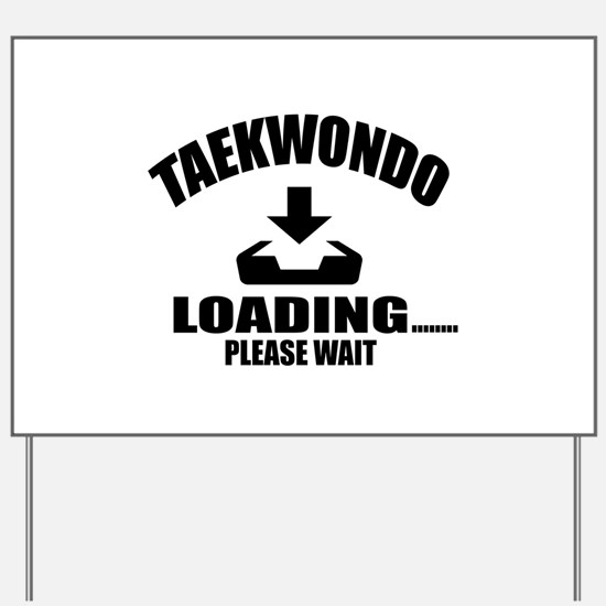 Taekwondo Loading Please Wait Yard Sign