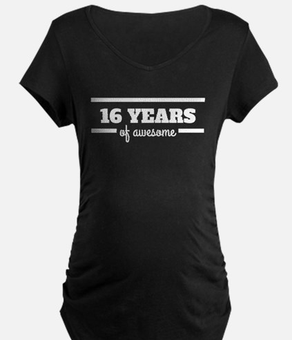 16 Years Of Awesome Maternity T-Shirt