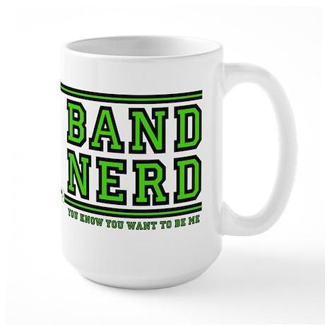 Band Nerd: You Want To Be Me Large Mug