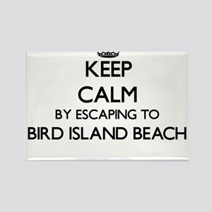 Keep calm by escaping to Bird Island Beach Magnets