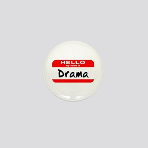 Hello My Name Is Drama Mini Button