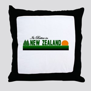 Its Better in New Zealand Throw Pillow